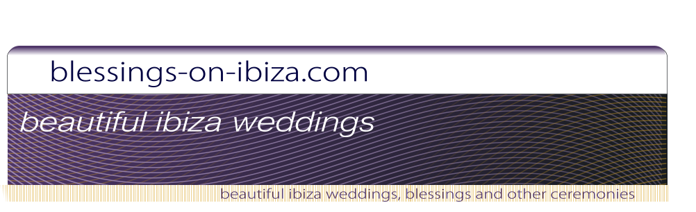 blessings-on-ibiza.com beautiful ibiza weddings, blessings and other ceremonies beautiful ibiza weddings