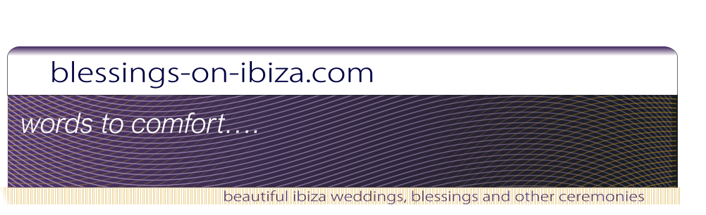 blessings-on-ibiza.com beautiful ibiza weddings, blessings and other ceremonies words to comfort….