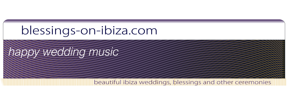 blessings-on-ibiza.com beautiful ibiza weddings, blessings and other ceremonies happy wedding music